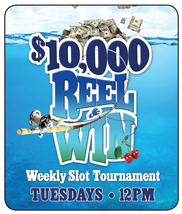 $10,000 Reel and Win Slot Tournaments - Tuesdays 12pm