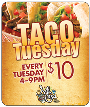 Mi Casa $10 Taco Tuesday - Every Tuesday - 4pm-9pm
